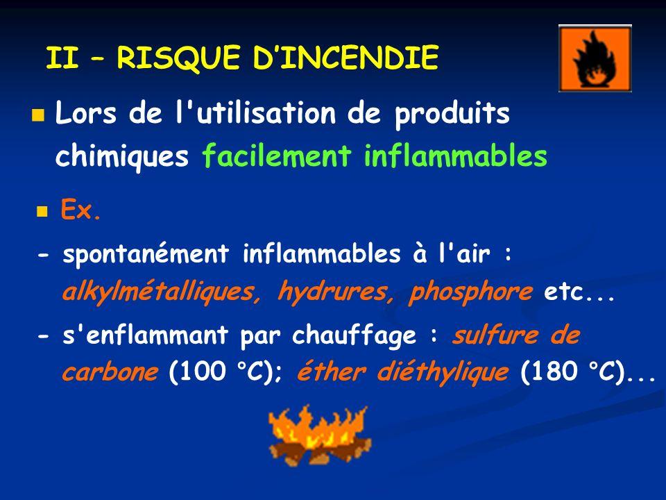 Lors de l utilisation de produits chimiques facilement inflammables