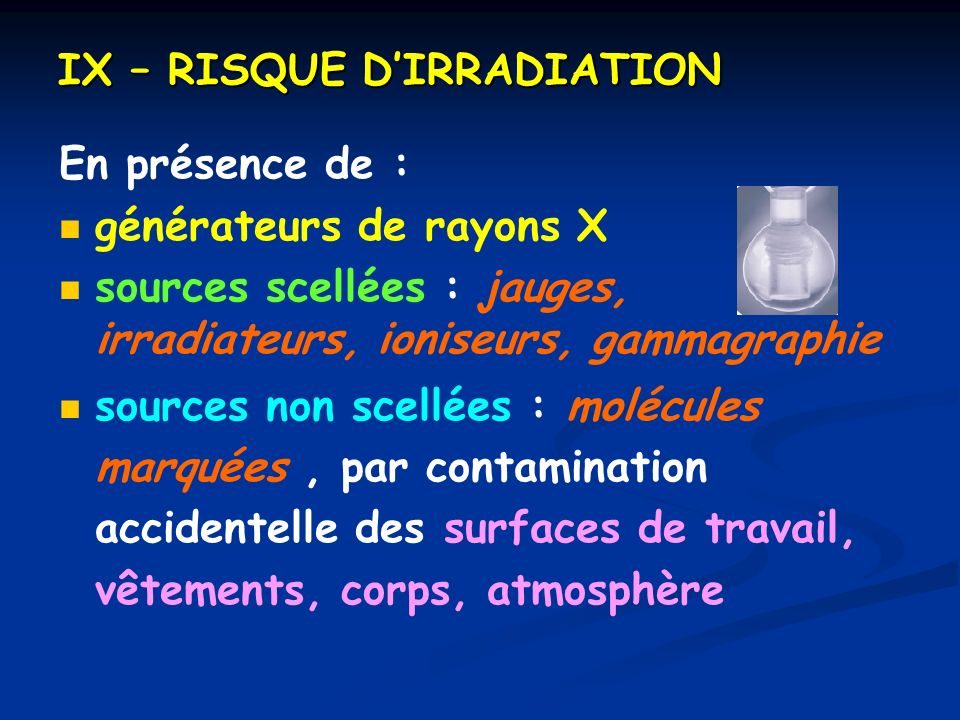 IX – RISQUE D'IRRADIATION