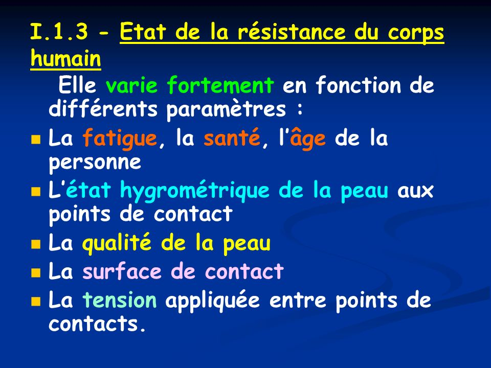 I.1.3 - Etat de la résistance du corps humain