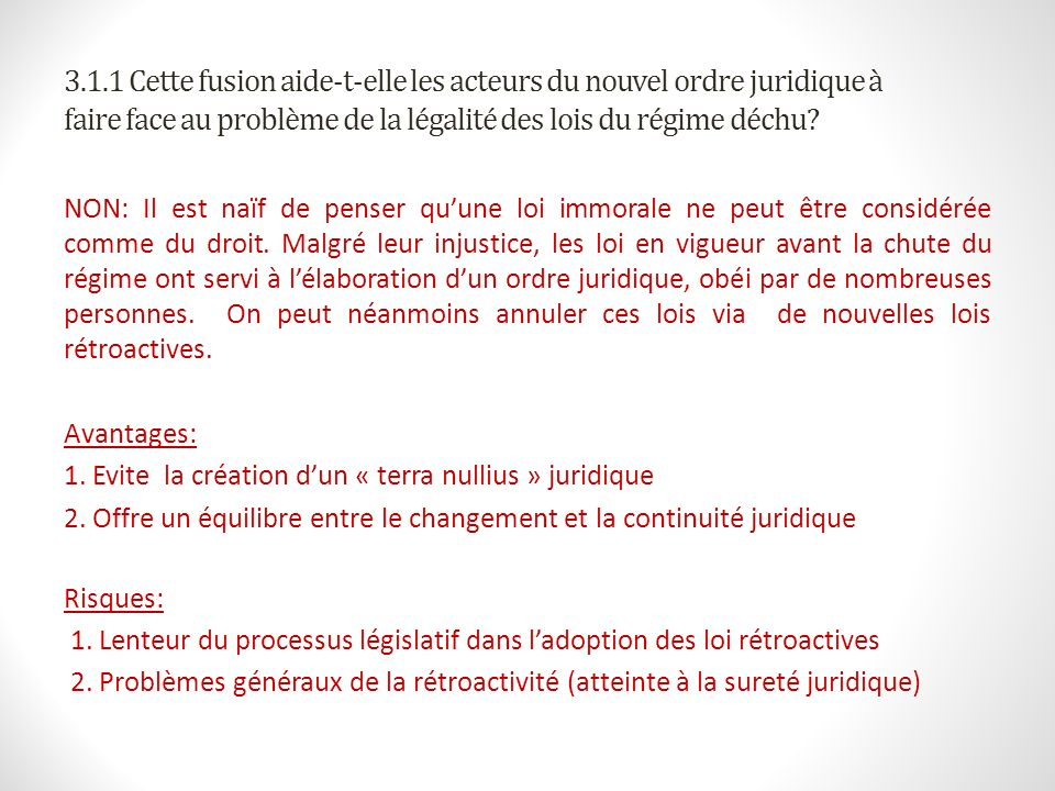3.1.1 Cette fusion aide-t-elle les acteurs du nouvel ordre juridique à faire face au problème de la légalité des lois du régime déchu