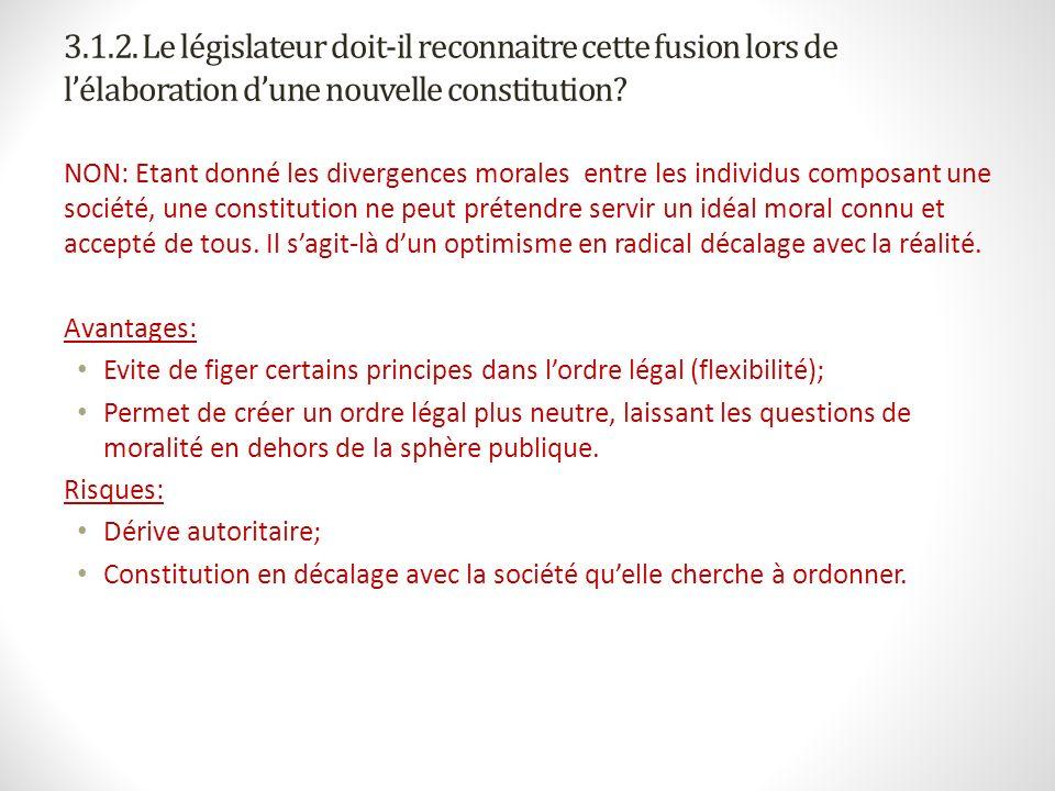 3.1.2. Le législateur doit-il reconnaitre cette fusion lors de l'élaboration d'une nouvelle constitution