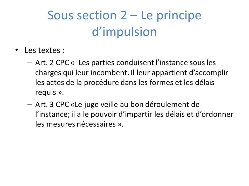 Sous section 2 – Le principe d'impulsion