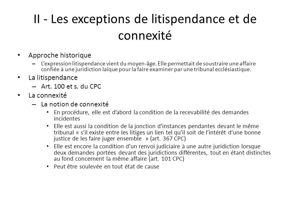 II - Les exceptions de litispendance et de connexité