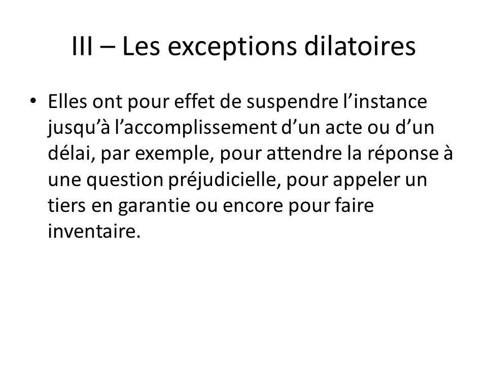 III – Les exceptions dilatoires