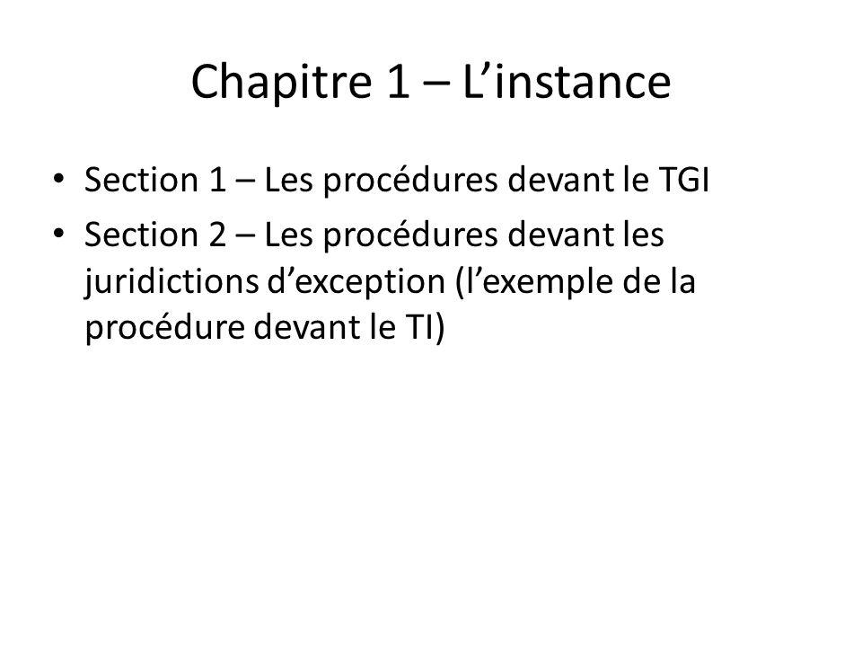 Chapitre 1 – L'instance Section 1 – Les procédures devant le TGI
