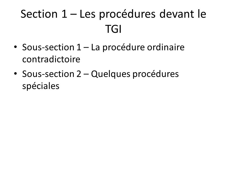 Section 1 – Les procédures devant le TGI