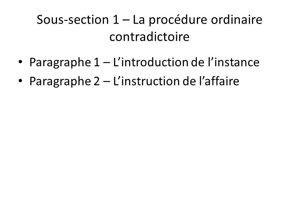 Sous-section 1 – La procédure ordinaire contradictoire