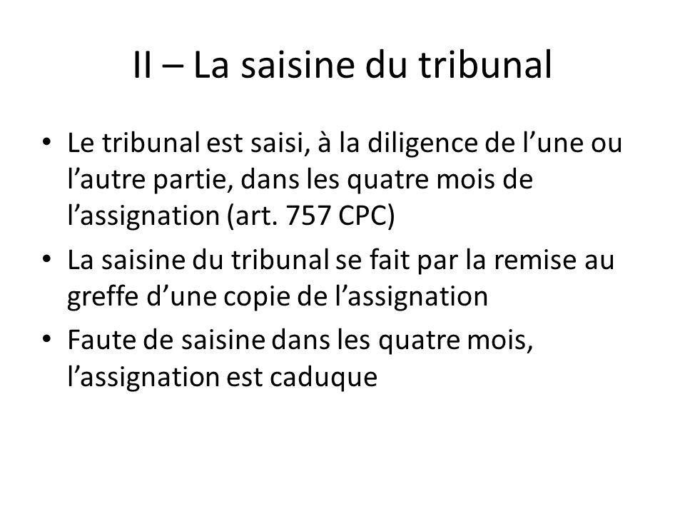II – La saisine du tribunal