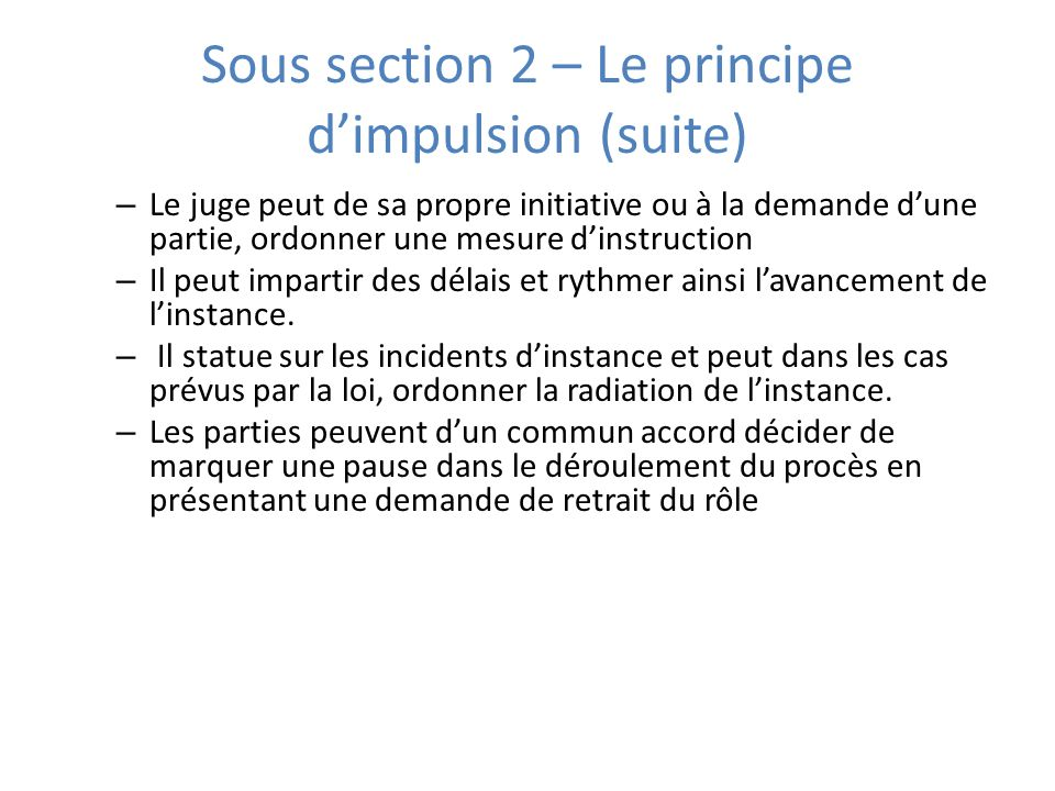 Sous section 2 – Le principe d'impulsion (suite)