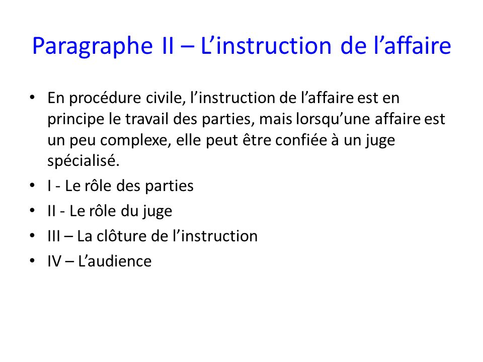 Paragraphe II – L'instruction de l'affaire