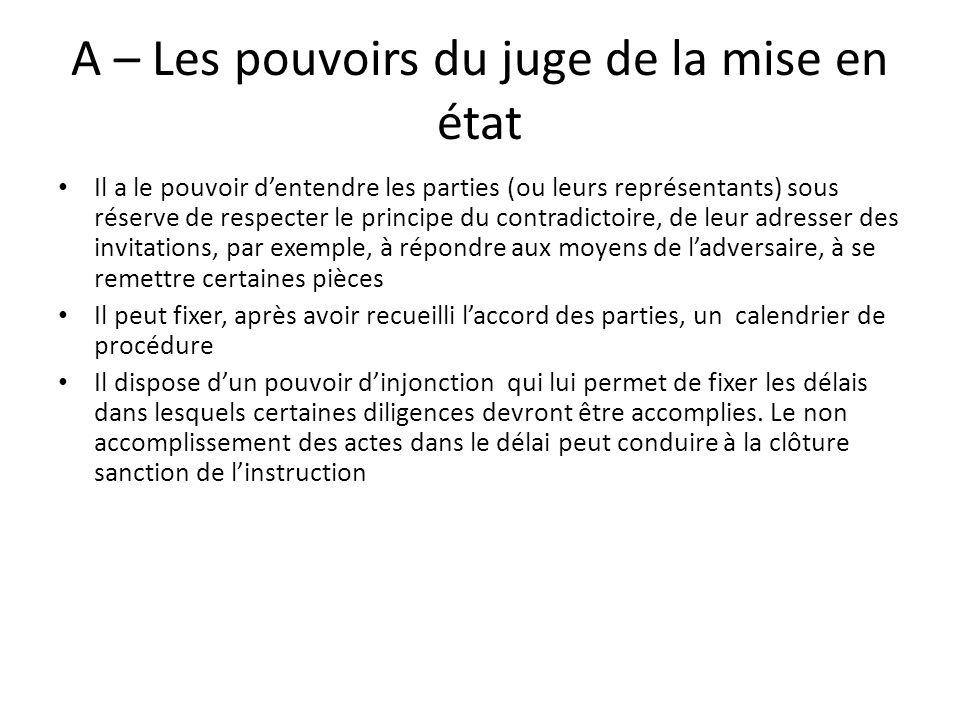 A – Les pouvoirs du juge de la mise en état