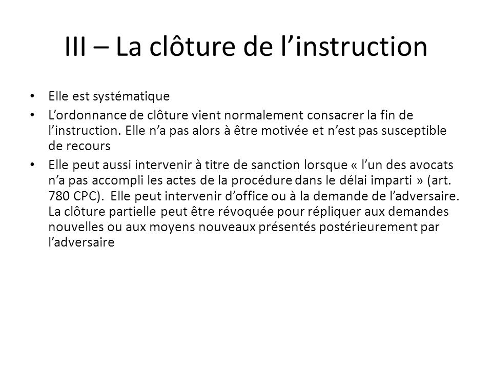 III – La clôture de l'instruction