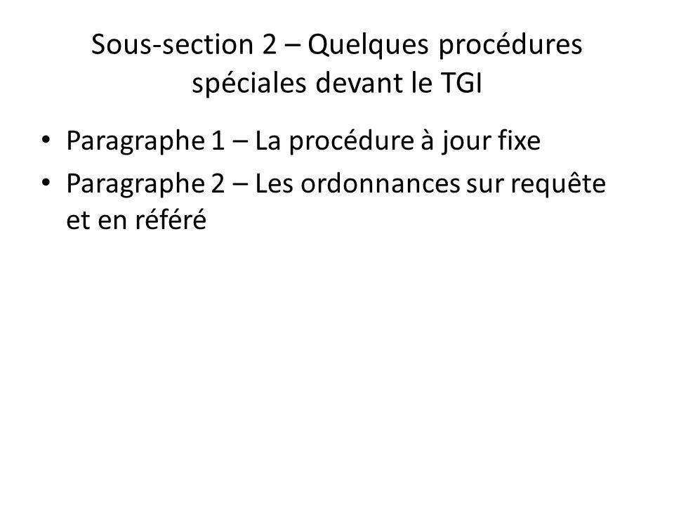 Sous-section 2 – Quelques procédures spéciales devant le TGI