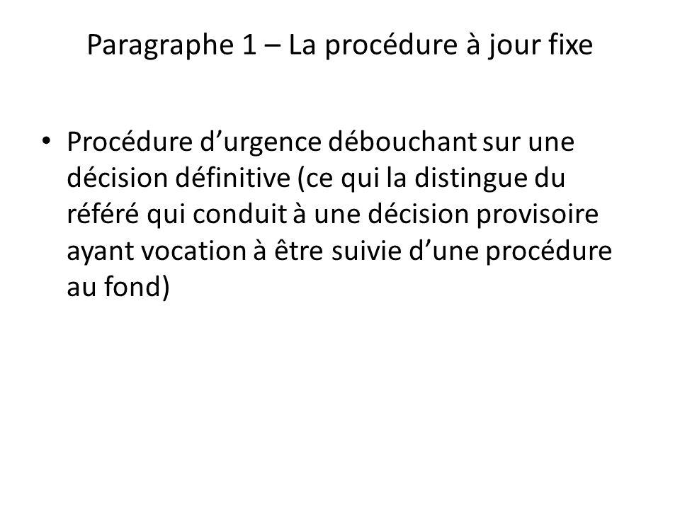 Paragraphe 1 – La procédure à jour fixe