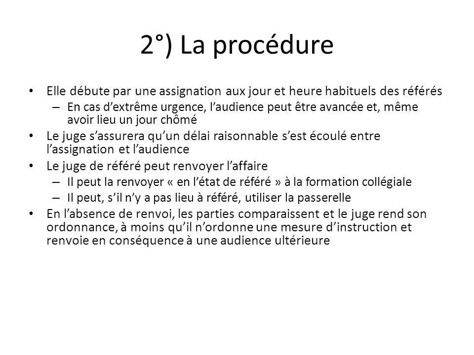 2°) La procédure Elle débute par une assignation aux jour et heure habituels des référés.