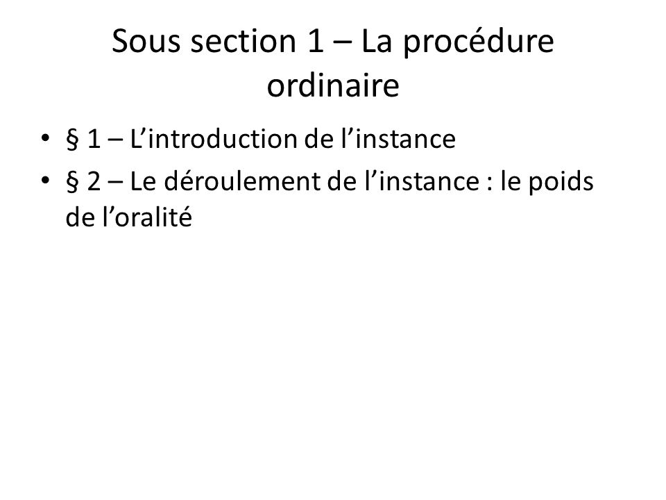Sous section 1 – La procédure ordinaire