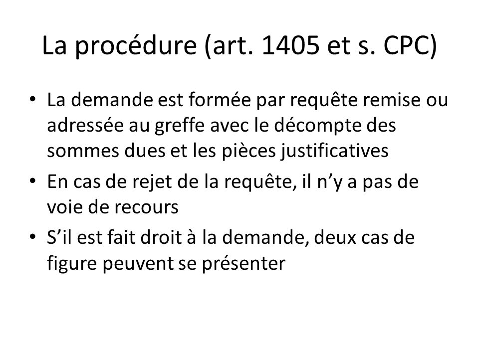 La procédure (art. 1405 et s. CPC)