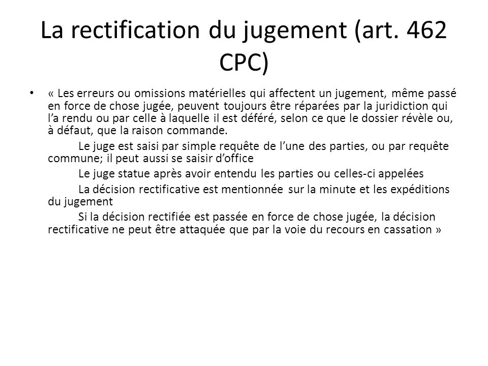 La rectification du jugement (art. 462 CPC)