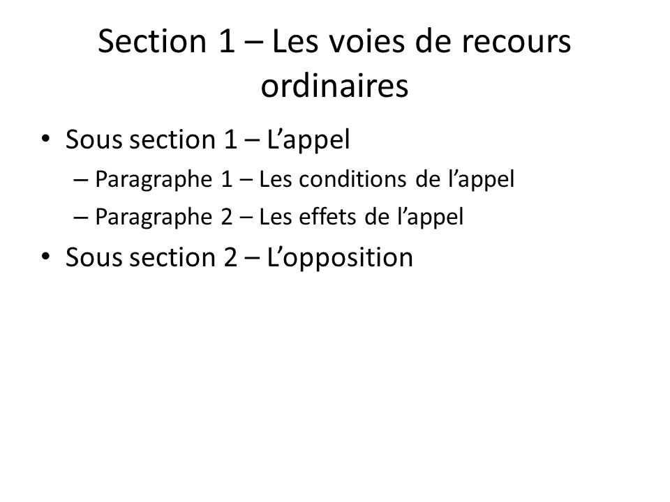 Section 1 – Les voies de recours ordinaires