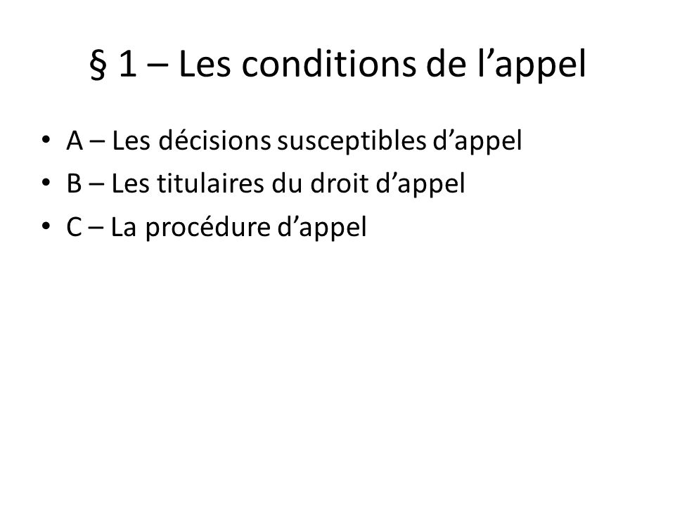 § 1 – Les conditions de l'appel