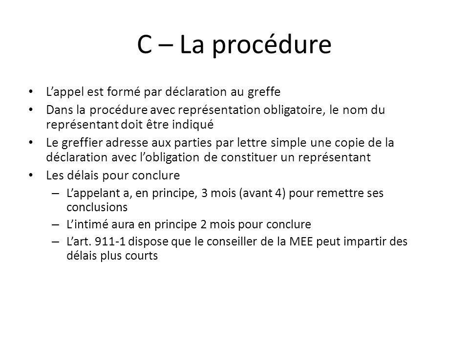 C – La procédure L'appel est formé par déclaration au greffe