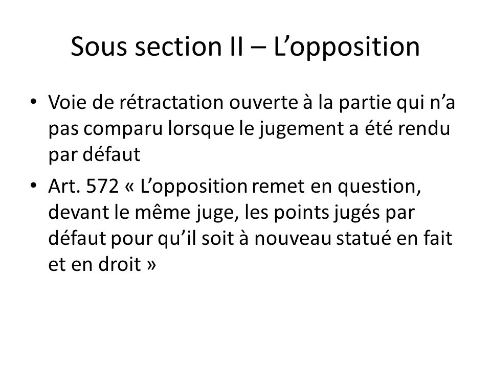 Sous section II – L'opposition