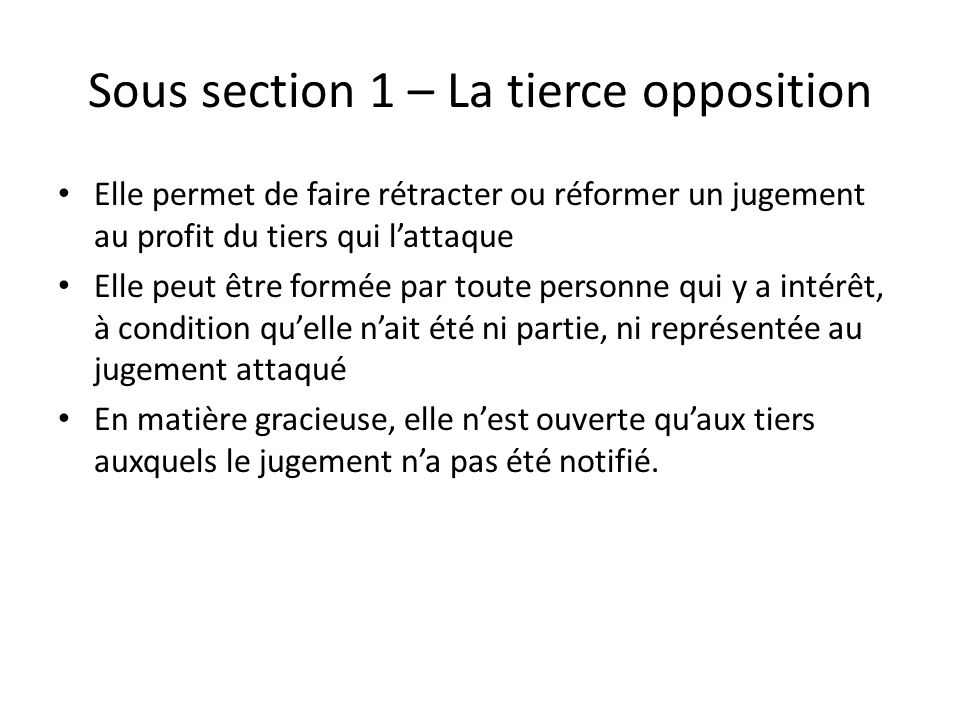 Sous section 1 – La tierce opposition