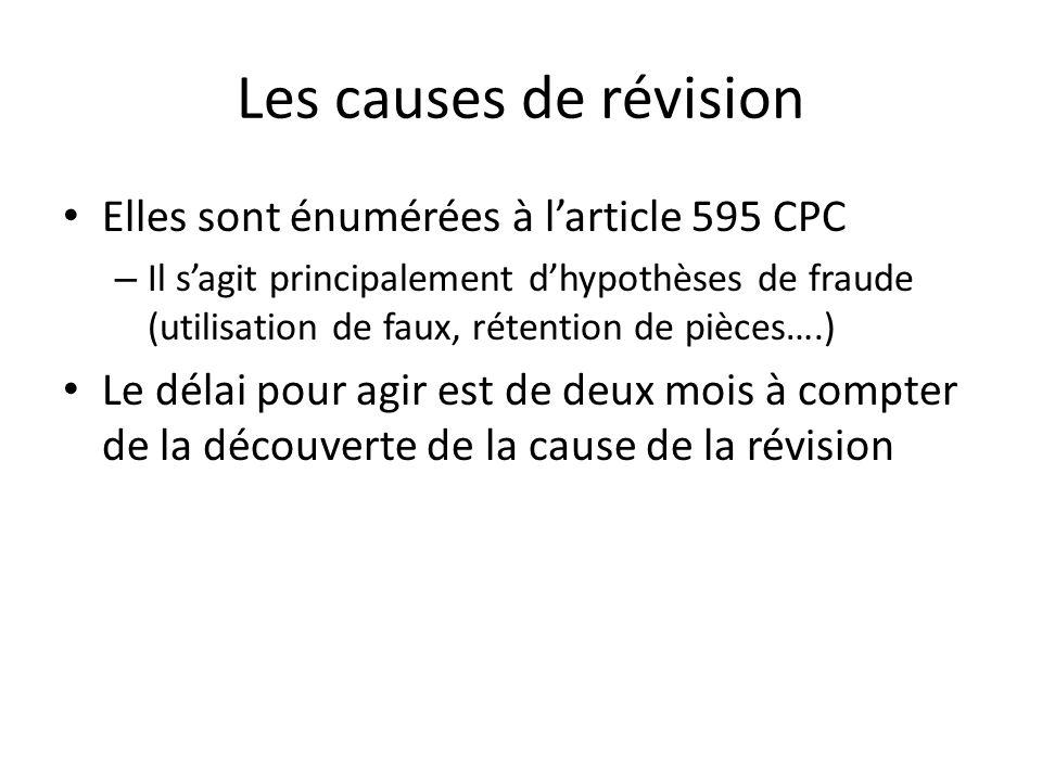 Les causes de révision Elles sont énumérées à l'article 595 CPC