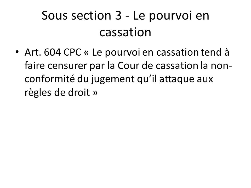 Sous section 3 - Le pourvoi en cassation