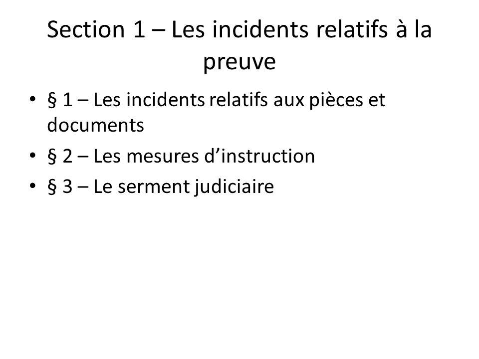 Section 1 – Les incidents relatifs à la preuve