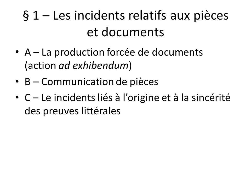 § 1 – Les incidents relatifs aux pièces et documents