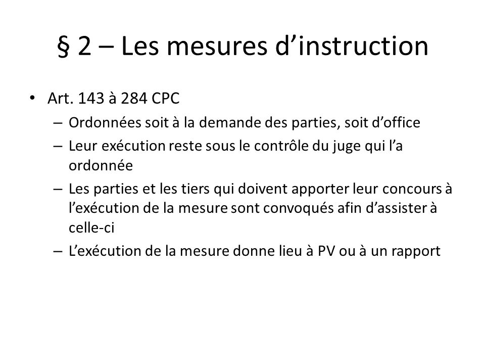 § 2 – Les mesures d'instruction