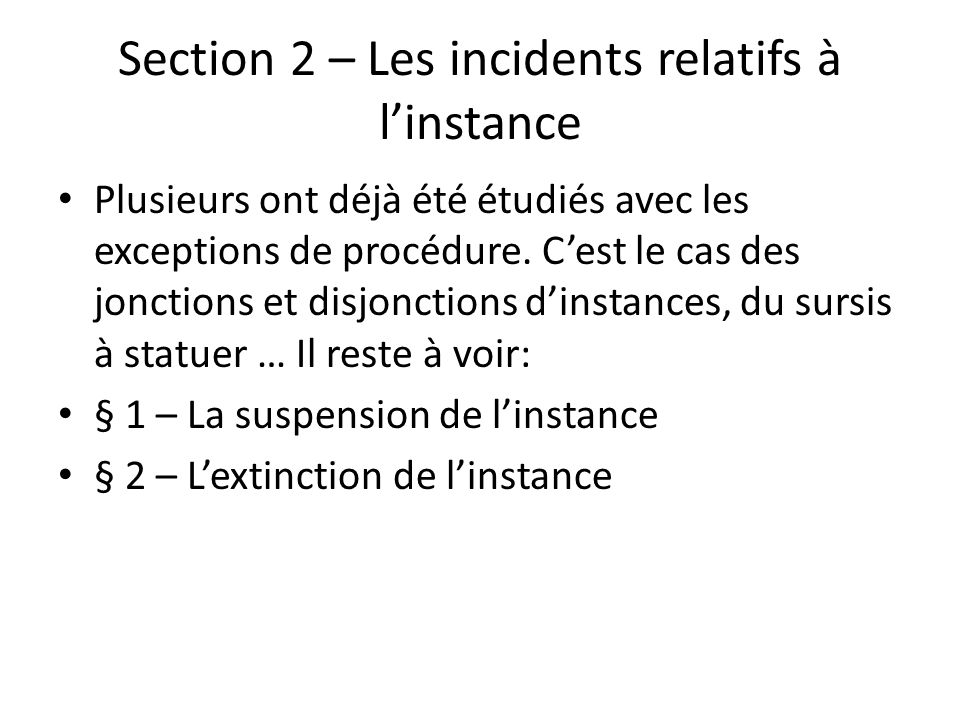 Section 2 – Les incidents relatifs à l'instance