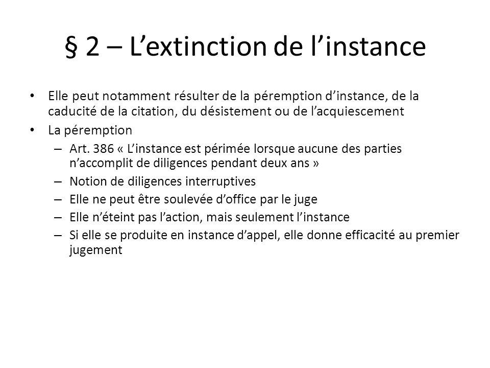 § 2 – L'extinction de l'instance