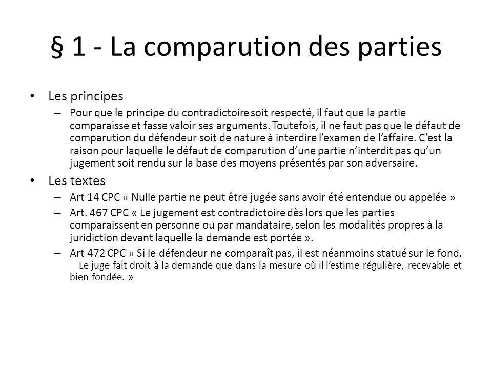§ 1 - La comparution des parties