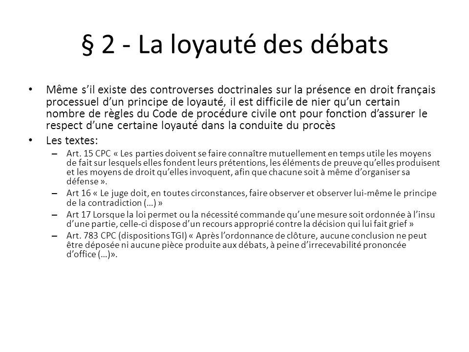 § 2 - La loyauté des débats