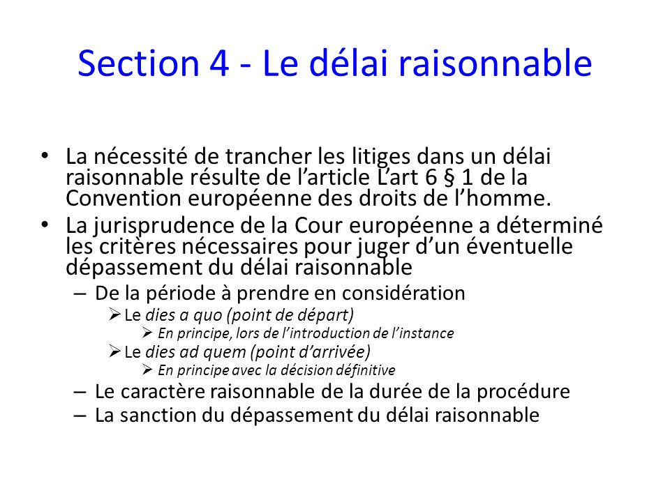 Section 4 - Le délai raisonnable