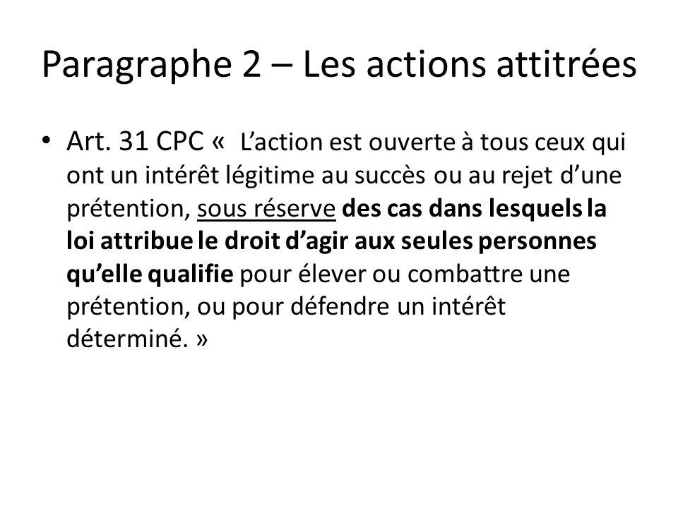 Paragraphe 2 – Les actions attitrées