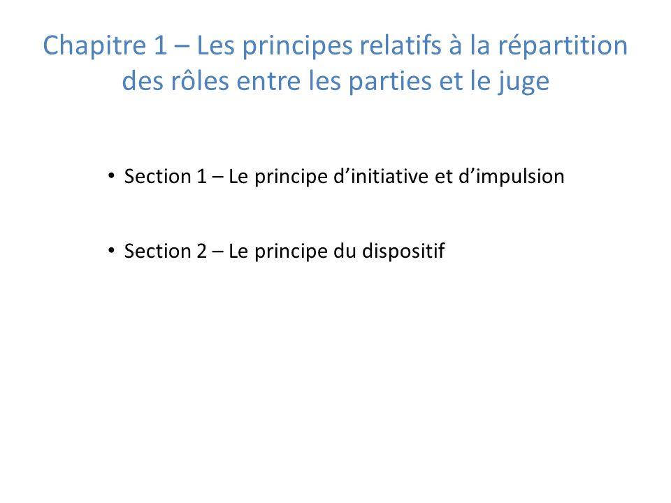 Chapitre 1 – Les principes relatifs à la répartition des rôles entre les parties et le juge