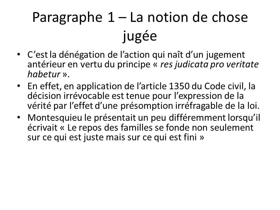 Paragraphe 1 – La notion de chose jugée