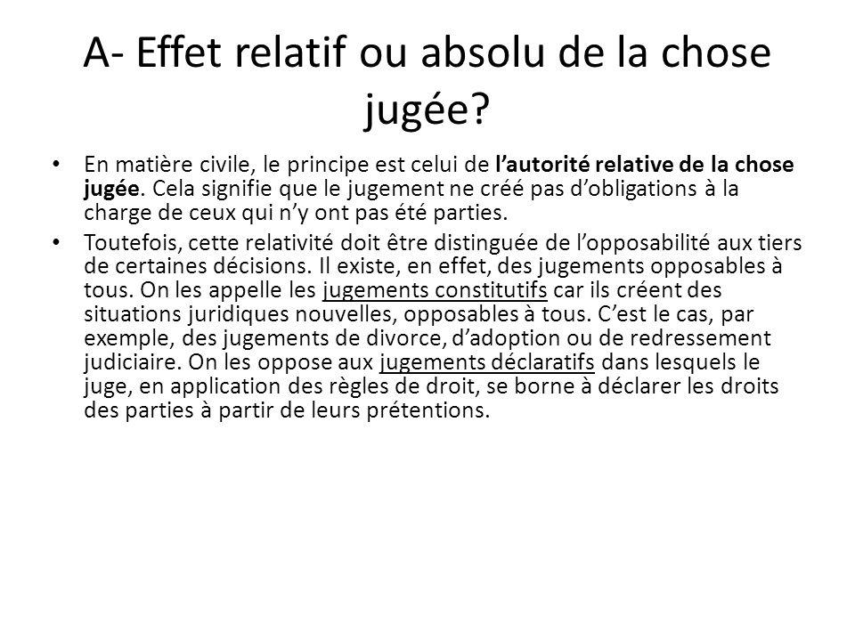 A- Effet relatif ou absolu de la chose jugée
