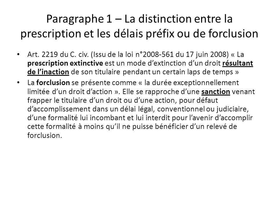 Paragraphe 1 – La distinction entre la prescription et les délais préfix ou de forclusion