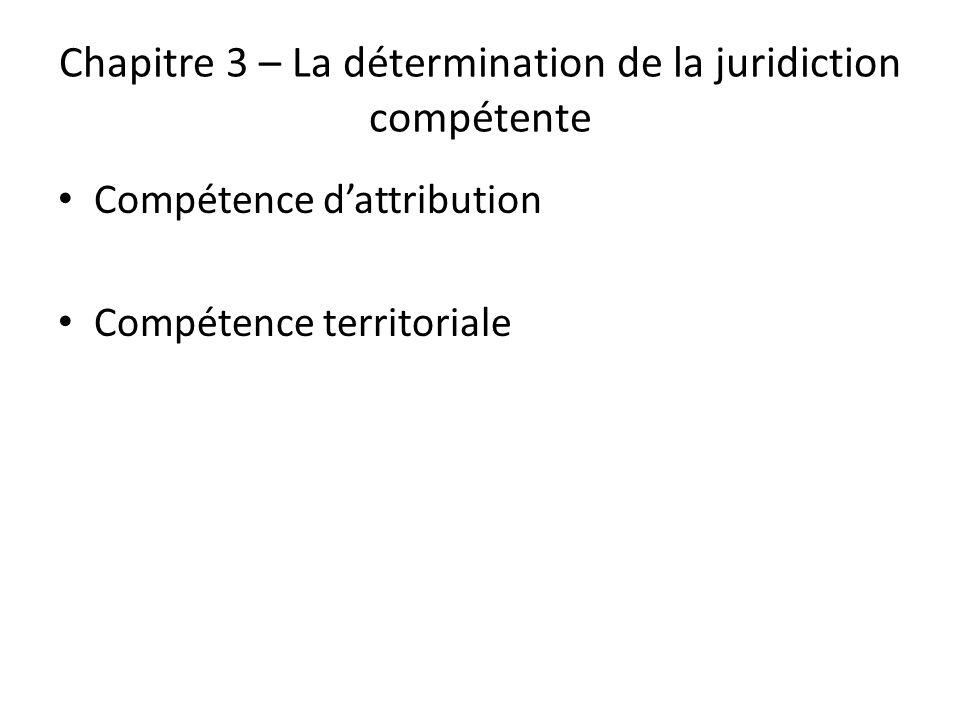 Chapitre 3 – La détermination de la juridiction compétente