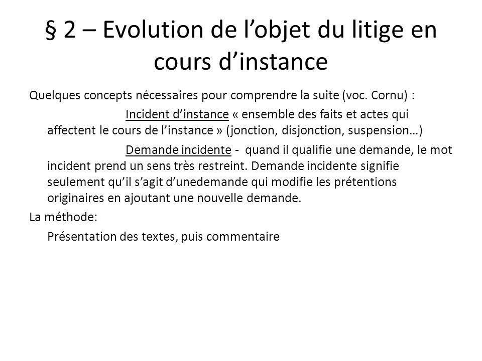 § 2 – Evolution de l'objet du litige en cours d'instance