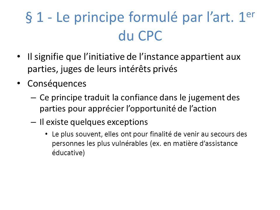 § 1 - Le principe formulé par l'art. 1er du CPC