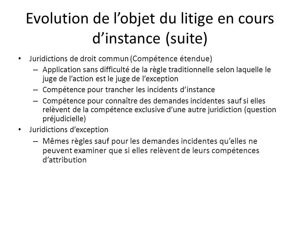 Evolution de l'objet du litige en cours d'instance (suite)