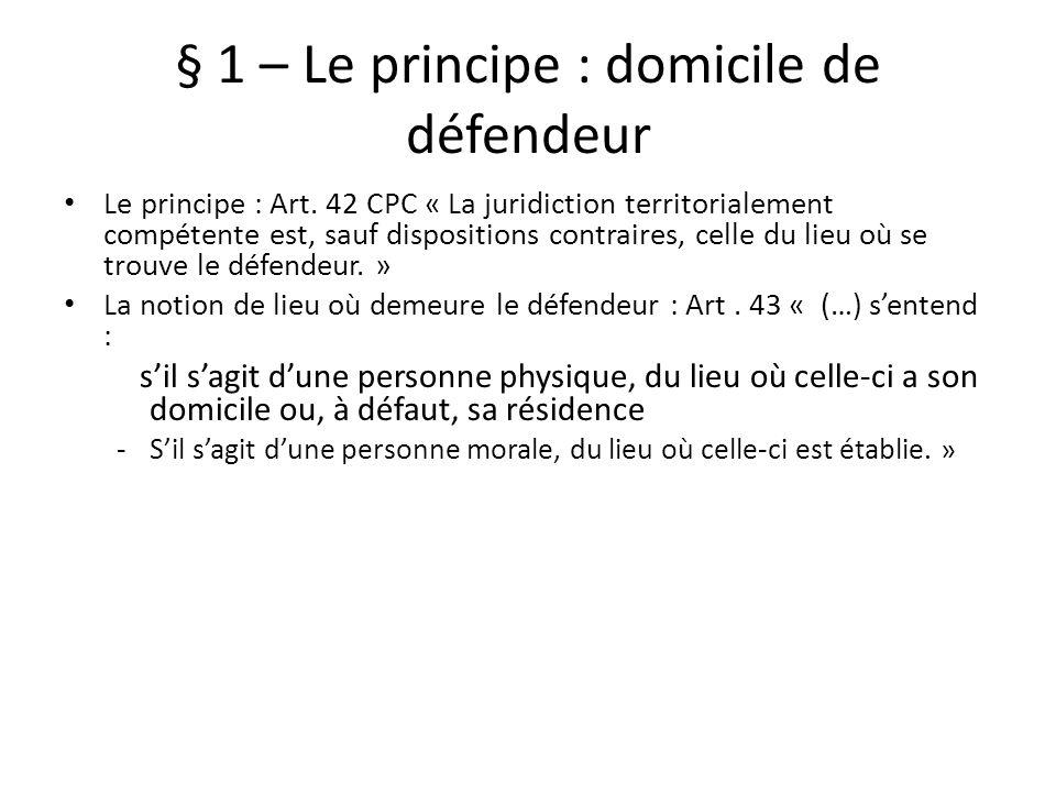 § 1 – Le principe : domicile de défendeur