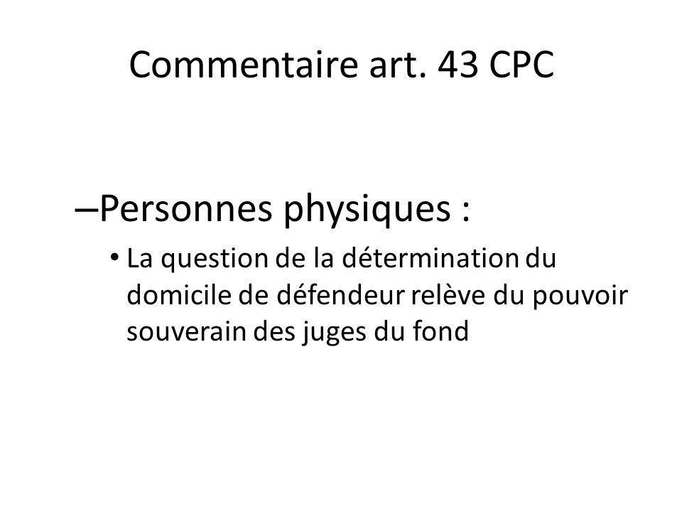 Commentaire art. 43 CPC Personnes physiques :