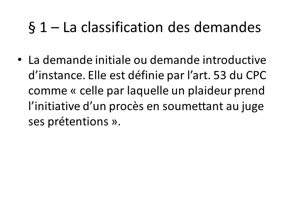§ 1 – La classification des demandes