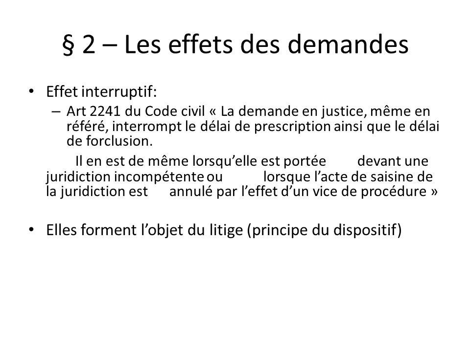 § 2 – Les effets des demandes